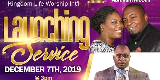 Kingdom Life Worship Intl Launching Service