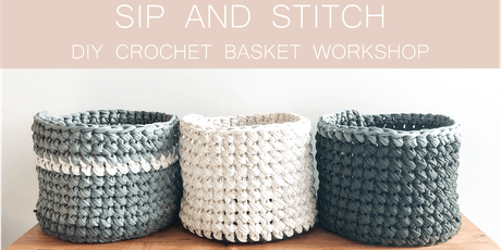 Sip and Stitch DIY Crochet Basket Workshop  tickets