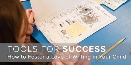 Tools for Success: How to Foster a Love of Writing in Your Child tickets