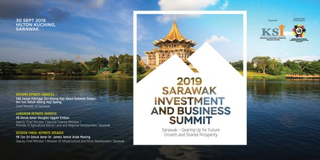 2019 SARAWAK INVESTMENT AND BUSINESS SUMMIT tickets