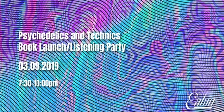 Psychedelics and Technics Book Launch/Listening Party tickets