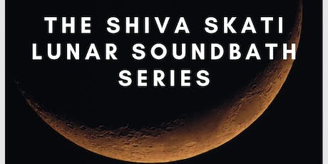 Binaural Lunar Soundbath - Shiva Shakti Series tickets