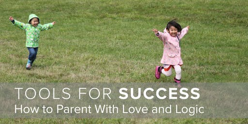 Tools for Success: How to Parent With Love and Logic