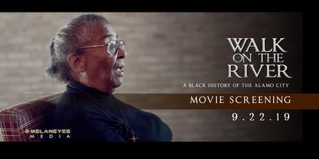 """Walk on the River: A Black History of the Alamo City"" Documentary Screening SEP 22 tickets"