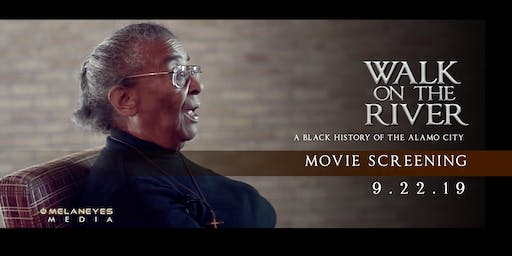 """Walk on the River: A Black History of the Alamo City"" Documentary Screening SEP 22"
