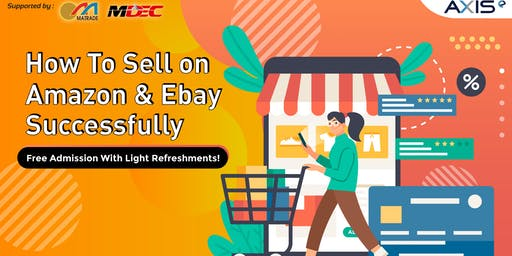 How To Sell On Amazon & ebay Successfully (FREE ADMISSION)