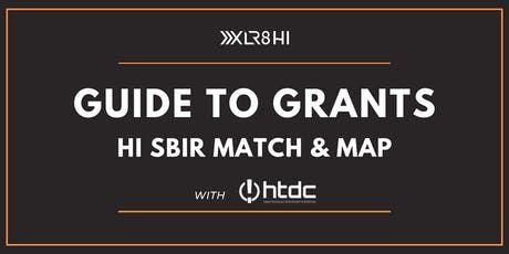 Guide to Grants: HI SBIR Match & MAP tickets