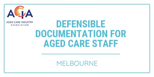 Defensible Documentation for Aged Care Staff - Melbourne