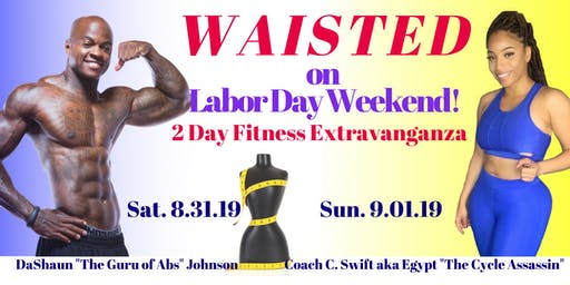 """""""Waisted"""" on Labor Day Weekend; 2 Day Fitness Extravaganza @ClubSPIN_Atl"""