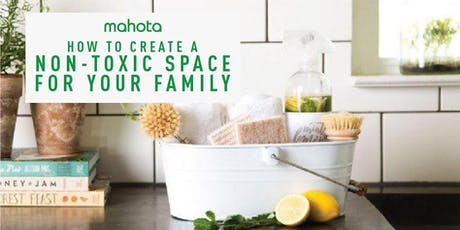 How to Create a Non-Toxic Space for Your Family tickets