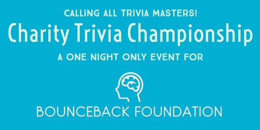 Charity Trivia Championship: Benefiting the Bounceback Foundation