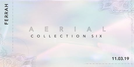 "FERRAH Collection VI ""AERIAL"" Runway Presentation tickets"
