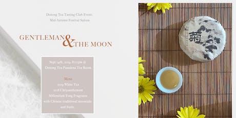 Denong Tea Mid-Autumn Festival Tea Tasting Saloon - Gentleman and the Moon tickets