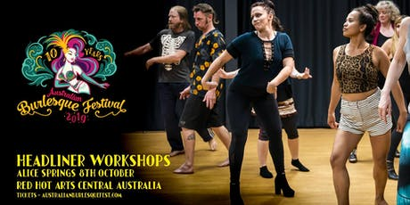 The Australian Burlesque Festival 2019 - Alice Springs Workshops tickets