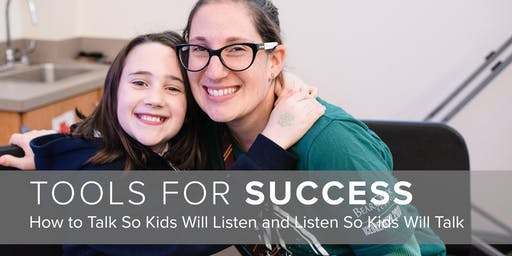 Tools for Success: How to Talk So Kids Will Listen and Listen So Kids Will Talk