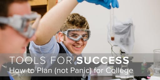 Tools for Success: How to Plan (not Panic) for College