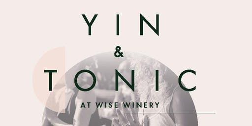 Yin & Tonic at Wise Winery