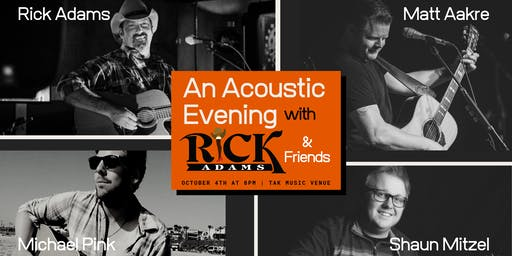 An Acoustic Evening with Rick Adams & Friends at TAK
