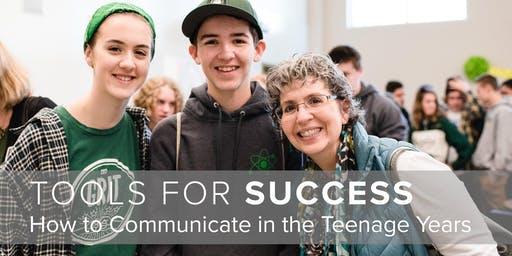 Tools for Success: How to Communicate in the Teenage Years