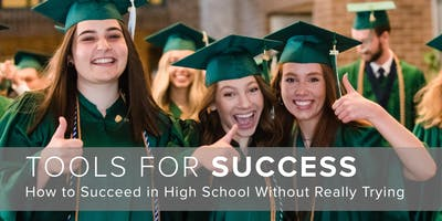 Tools for Success: How to Succeed in High School Without Really Trying