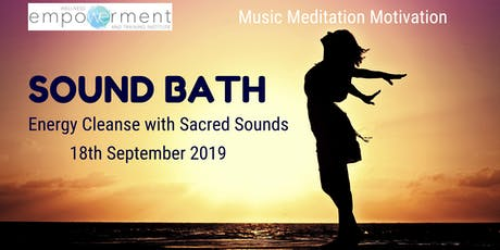 SOUND BATH - ENERGY CLEANSE WITH SACRED SOUNDS tickets