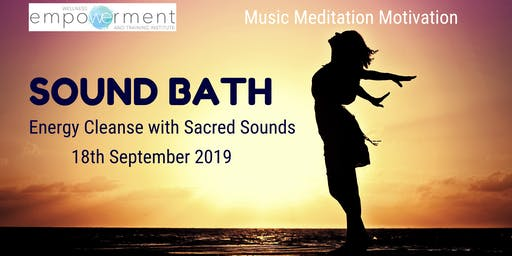 SOUND BATH - ENERGY CLEANSE WITH SACRED SOUNDS