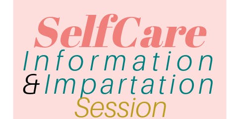 SELFCARE INFORMATION & IMPARTATION SESSION