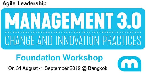 Agile Leadership - Management 3.0 Foundation Workshop in Bangkok