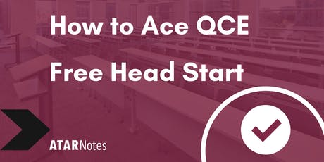 FREE How to Ace QCE Head Start Lecture - REPEAT 2 tickets