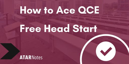 FREE How to Ace QCE Head Start Lecture