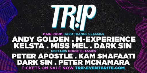 TR!P 10 feat. Kelsta, M-Experience, Andy Golden + Classic House Upstairs