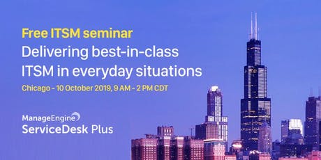Free ITSM Seminar in Chicago on 10th October 2019 tickets
