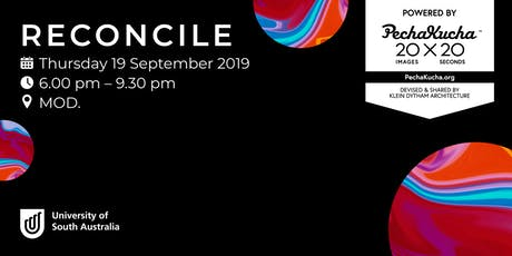 RECONCILE, Powered by PechaKucha tickets