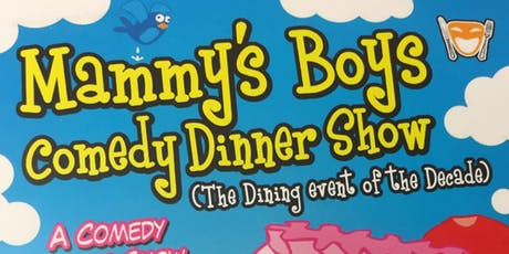 Mammy's Boys Comedy Dinner Show tickets