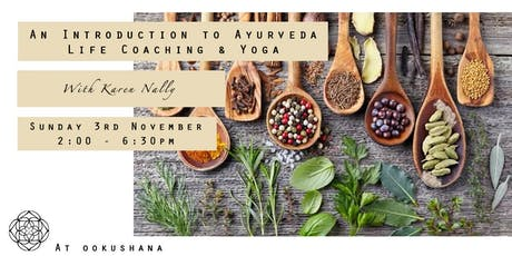 An Introduction to Ayurveda, Life Coaching and Yoga  tickets