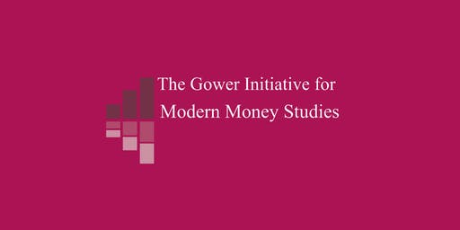 Gower Initiative for Modern Money Studies Talk and Social