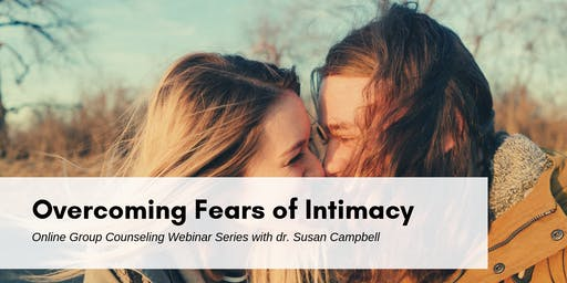 Overcoming Fears of Intimacy