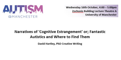 """Autism@Manchester Talk: """"Fantastic Autistics and Where to Find Them"""""""