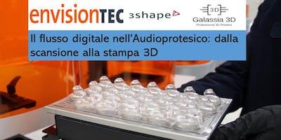 Il flusso digitale nell'Audioprotesico: dalla scansione alla stampa 3D