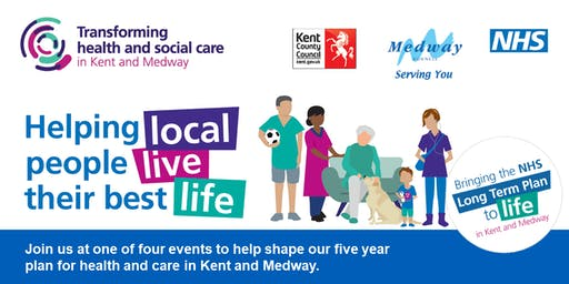 Bringing the Long Term Plan to life in Kent and Medway | Medway and Swale