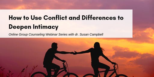 How to Use Conflict and Differences to Deepen Intimacy