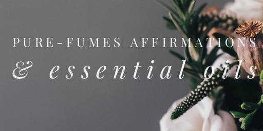 Pure-Fumes, Affirmations & Essential Oils