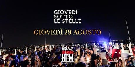 Giovedì sotto le Stelle • ReOpening Terrazza HTM 29.08.2019 biglietti