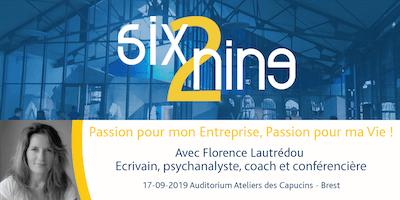 Six2Nine de septembre : Passion pour mon Entreprise, Passion pour ma Vie !