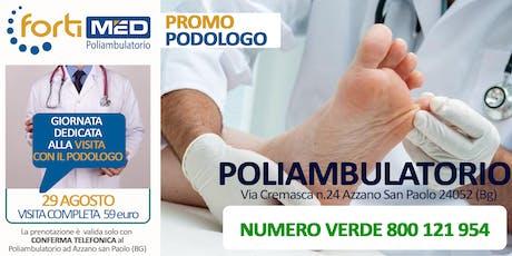 VISITA COMPLETA CON IL PODOLOGO - PROMO 2019 biglietti