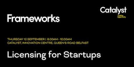 Frameworks: Licensing for startups tickets
