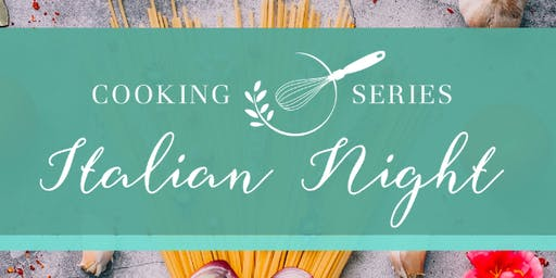 Cooking Series | Italian Night