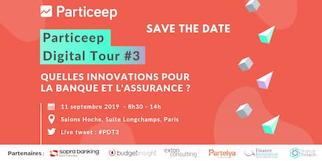 Particeep Digital Tour #3 : Les innovations en banque et assurance tickets