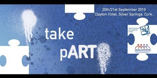 """take pART"" - Art Teachers' Association of Ireland TPN Conference 2019"