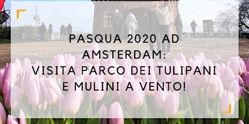 Pasqua 2020 ad Amsterdam: visita parco dei tulipani e mulini a vento in LINGUA ITALIANA